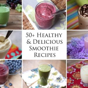 50+ Healthy and Delicious Smoothie Recipes