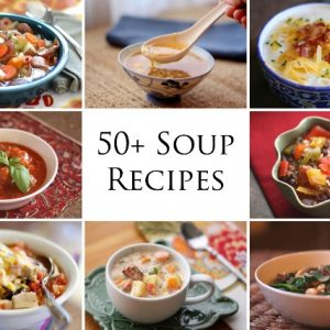 50+ Soup and Stew Recipes