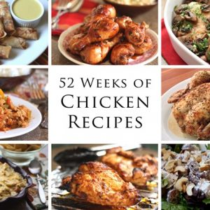 52 Weeks of Chicken Recipes