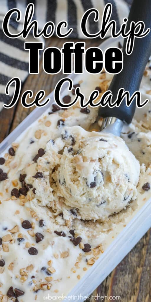 Chocolate Chip Toffee Ice Cream is a homemade favorite.