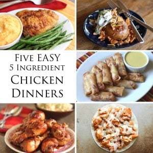 Easy Five-Ingredient Chicken Dinners