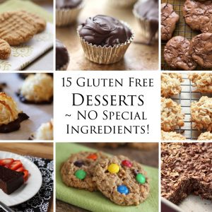 15 Delicious Gluten Free Desserts – NO special ingredients!