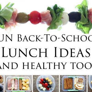 Fun Back-To-School Lunch Ideas {and healthy too!}