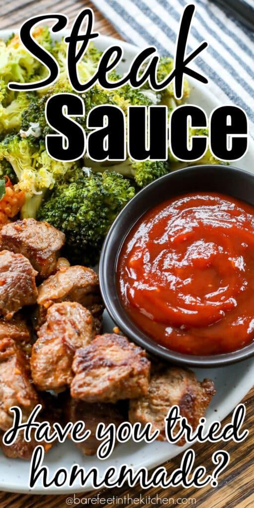 Homemade Steak Sauce beats store-bought!