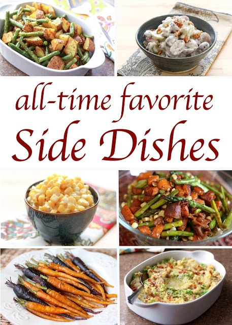 The ultimate collection of our Favorite Side Dishes with recipes for Vanilla Bean Whipped Sweet Potatoes, Irish Colcannon, Cheesy Green Chile Mashed Potatoes, Un-Stuffed Sweet Potatoes with Spinach, Salt Potatoes, Asparagus Bacon Corn and Sweet Potato Skillet, Roasted Carrots with Garlic and Onion, Slow Cooker Creamed Corn, Classic Corn Pudding, Brown Butter Skillet Corn, Sausage Cranberry and Apple Sourdough Stuffing, Turmeric Roasted Green Beans and Potatoes, Roasted Brussels Sprouts with Apples and Bacon, Sriracha Honey Roasted Broccoli, Garlic Paprika Roasted Cauliflower, Homemade Cranberry Sauce, and Grape Salad with Vanilla Bean Sweet Cream!