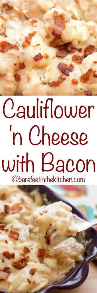 Creamy Cauliflower 'n Cheese with Bacon is a kid favorite! get the recipe at barefeetinthekitchen.com