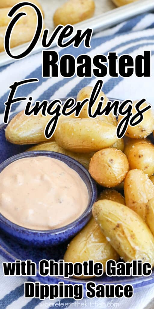 Roasted Fingerlings with Chipotle Garlic Dipping Sauce