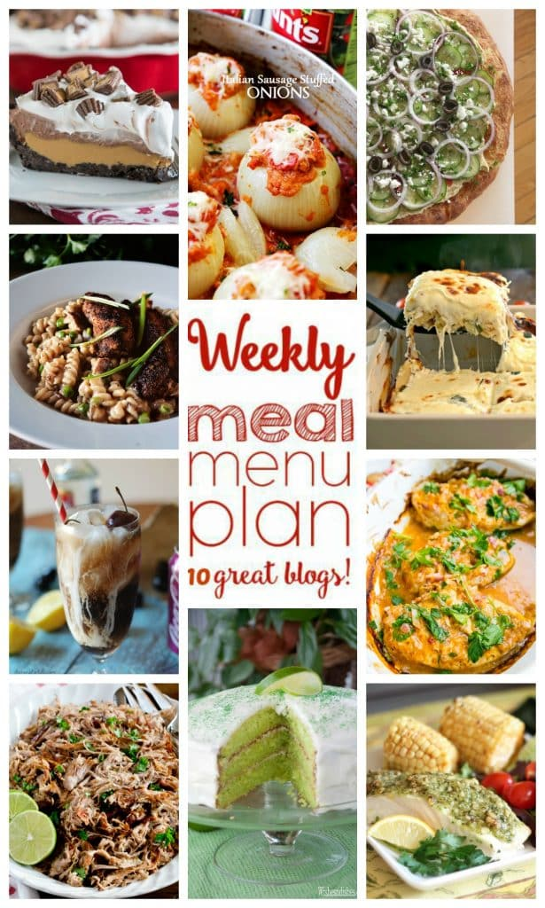 Weekly Meal Plan featuring recipes for White Chicken Caprese Lasagna, Baked Halibut with a Pine Nut Crust, Peri Peri Chicken, Blackened Chicken Mac and Cheese, Mediterranean Hummus Pizza, Slow Cooker Carnitas, Italian Sausage Stuffed Onions, Dirty Cherry Coke, No Bake Peanut Butter Cup Pie, and Triple Layer Key Lime Cake!