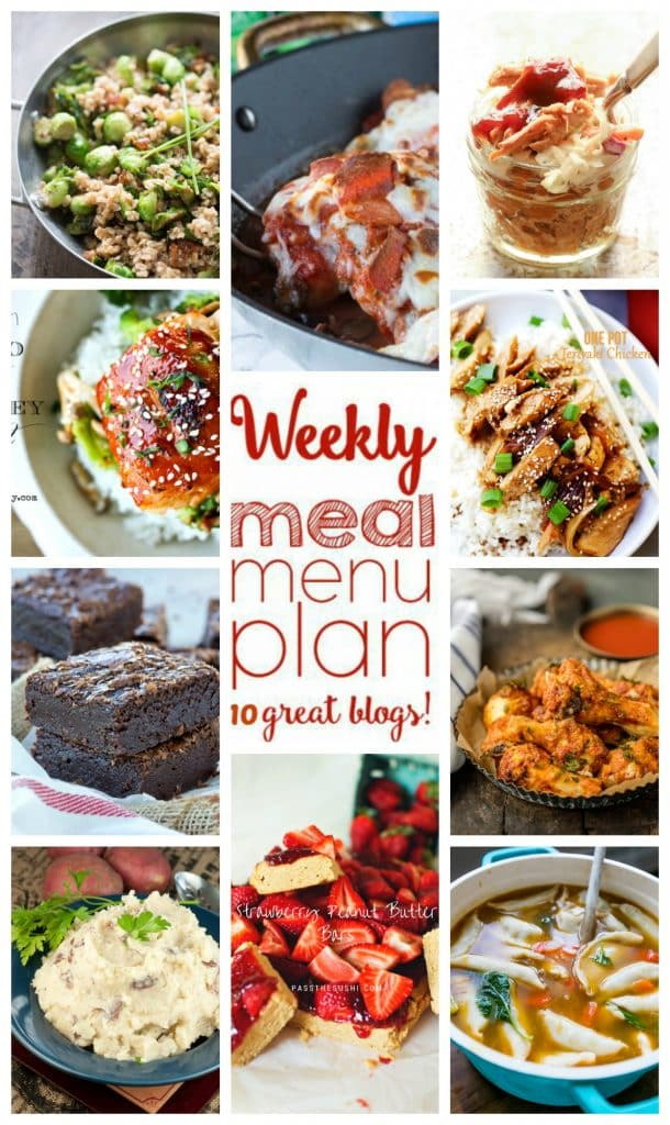 Weekly Meal Plan featuring recipes for One Pan Pizza Chicken, One Pot Easy Teriyaki Chicken, Simple Spiced Baked Chicken Wings, Potsticker Soup, Korean Miso and Honey Glazed Cod, Barbecue Sundaes, Slow Cooker Buttery Mashed Potatoes, Farro with Brussels Sprouts and Bacon, Strawberry Peanut Butter Bars, and Fudge One Bowl Brownies!