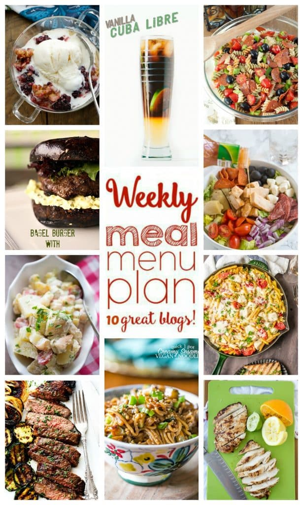 Weekly Meal Plan featuring recipes for Creamy Tahini Noodles, One Pot Chicken Alfredo, Grilled Chicken Antipasto Salad, Bagel Burger with Dill Pickle Cream Cheese, Jack Daniels Grilled Steak, Citrus Grilled Chicken, Grilled Po Boy Potato Salad, Classic Italian Pasta Salad, Vanilla Cuba Libre, and Blackberry Coconut Crisp!