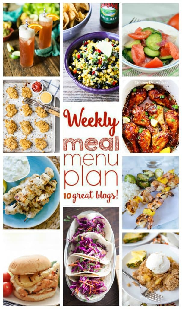 Weekly Meal Plan featuring recipes for Grilled Teriyaki Shrimp Kabobs, Hawaiian Grilled Chicken Sandwiches, Greek Chicken Souvlaki, French Onion Chicken Nuggets, Grilled Steak Tacos, Crock Pot Citrus Soy Chicken, Tomato, Onion & Cucumber Salad, Corn & Black Bean Salsa, Vanilla Sea Breeze Cocktail, and Pineapple Cobbler! - get the recipes at barefeetinthekitchen.com