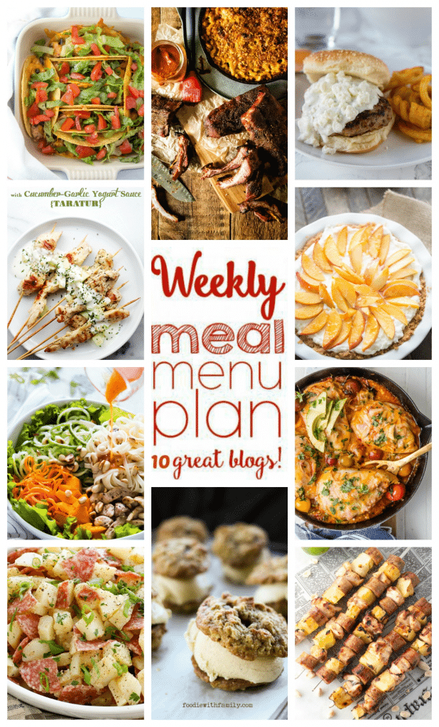 Weekly Meal Plan featuring recipes for Chicken and Black Bean Baked Tacos, Hawaiian Pineapple Chicken Sausage Skewers, Tropical Mango Noodle Salad, Enchilada Stuffed Chicken, Greek Turkey Burgers, Chicken Skewers with Cucumber Garlic Yogurt Sauce, Italian Potato Salad, Smoked Jalapeno Mac and Cheese, Cinnamon Frozen Custard Sandwich Cookies, and Fresh Peach Pie!