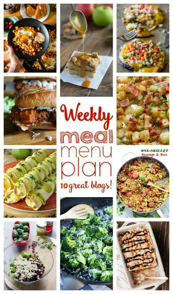 Weekly Meal Plan featuring recipes for Buffalo Chicken Sandwiches, Mom's One Skillet Sausage and Rice, Spicy Chipotle Breakfast Hash, Crock Pot Salsa Verde Chicken Taquitos, Crispy Cheese & Bacon Potatoes, Taco Stuffed Mushrooms, Brussels Sprouts Salad with Shallot Vinaigrette, 5 Minute Ranch Parmesan Broccoli, Lazy Girl Ice Cream Cake, and Caramel Apple Pie Bars!