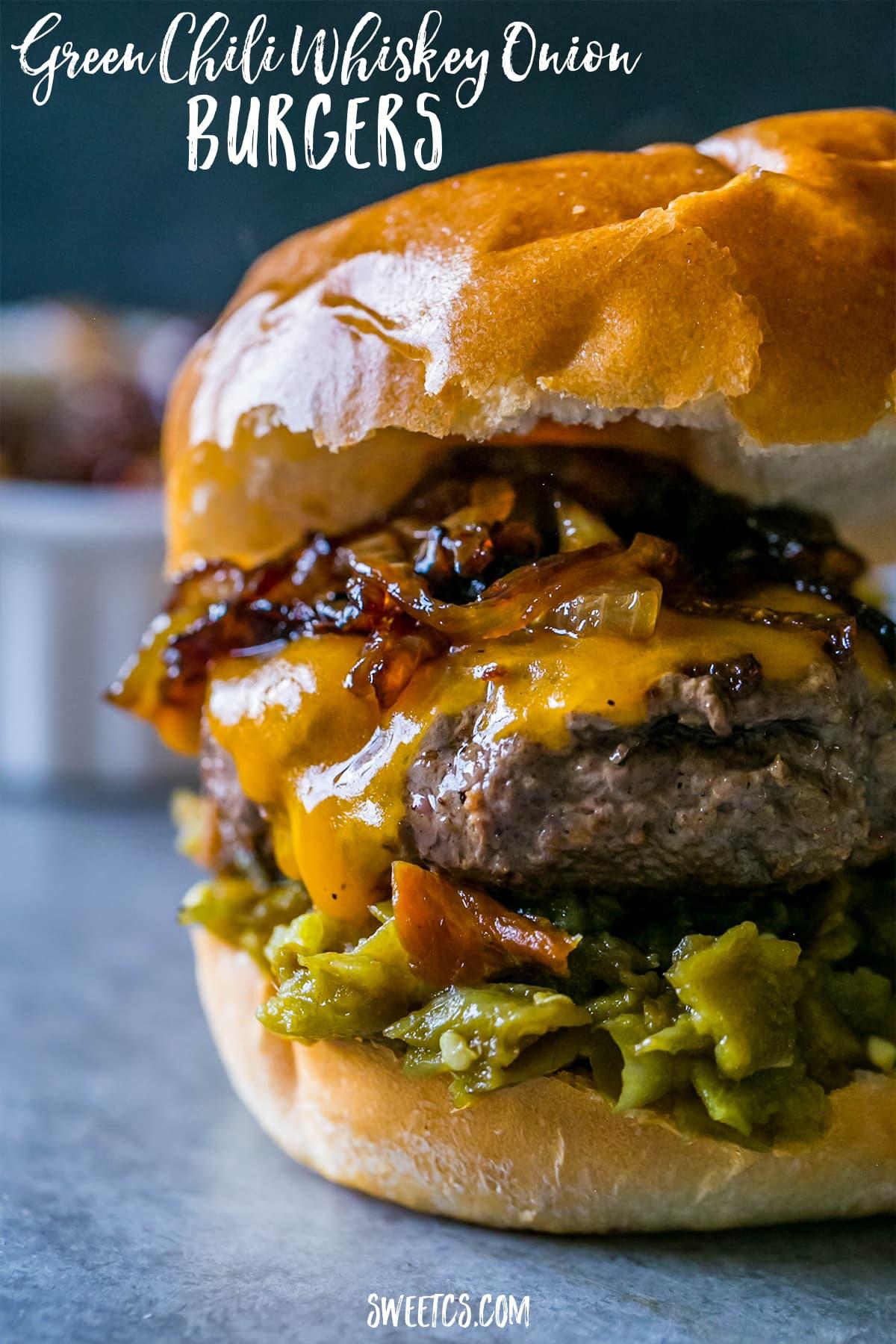 Green Chili Whiskey Onion Burgers {Sweet C's}