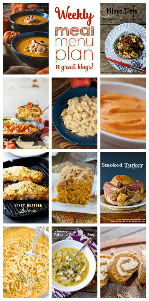 Weekly Meal Plan featuring recipes for Pumpkin Alfredo, Chinese Spicy Pork, Honey Mustard Salmon, Smoked Turkey, Creamy Poblano and Turkey Soup, Roasted Butternut Squash Soup,  Chicken Enchilada Skillet Pie, Vanilla Bean Mashed Sweet Potatoes, Creamy Apple Butter Mac and Cheese, Pumpkin Apple Coffee Cake, and The Best Pumpkin Roll!