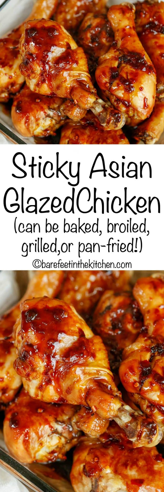 Sticky Asian Glazed Chicken can be baked, broiled, grilled, or pan-fried! Get the recipe at barefeetinthekitchen.com