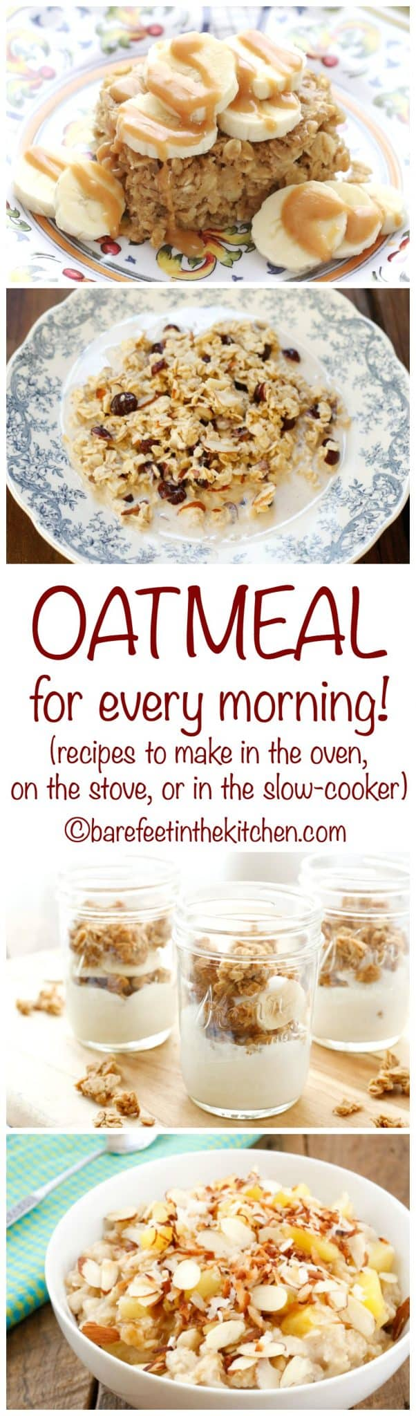 Oatmeal Recipes for every day! Baked oatmeal, slow cooker oatmeal, and stove-top oatmeal recipes included at barefeetinthekitchen.com