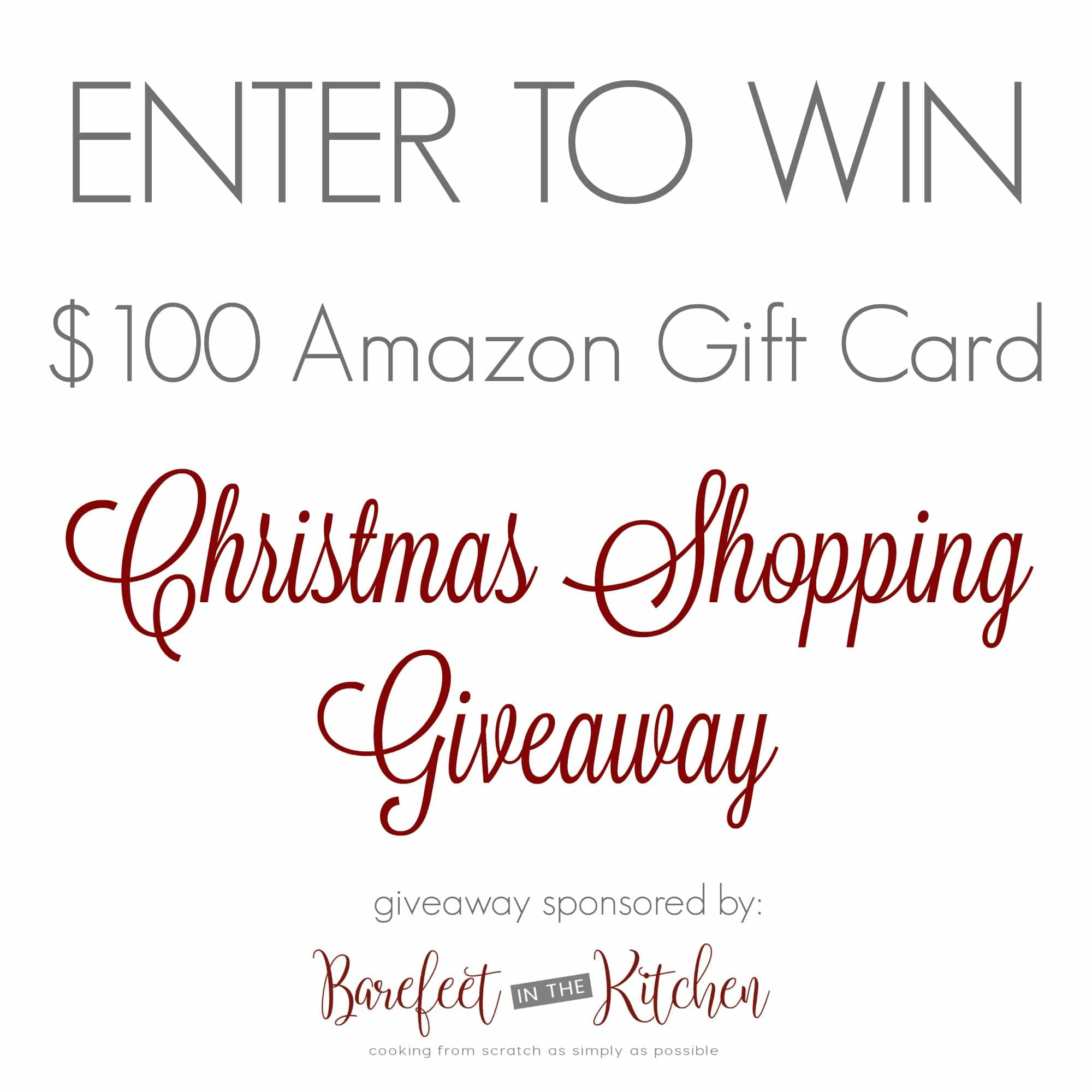 Enter to WIN one of (3) $100 Amazon Gift Cards from Barefeet In The Kitchen!