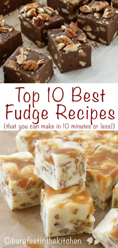 All the BEST Fudge Recipes that you can make in under ten minutes! get them all at barefeetinthekitchen.com