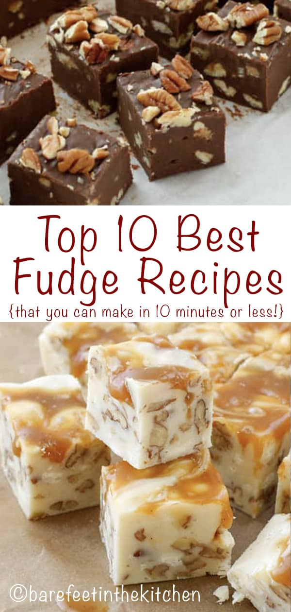 Top 10 Best Fudge Recipes Barefeet In The Kitchen