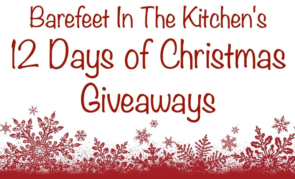 Barefeet In The Kitchen's 12 Days of Christmas Giveaways - check them all out at barefeetinthekitchen.com