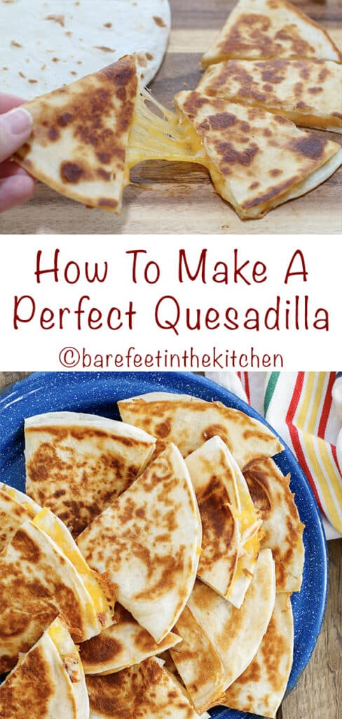 Quesadilla recipe at barefeetinthekitchen.com