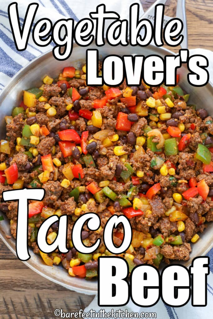 Taco Beef loaded with vegetables is a dinner win!